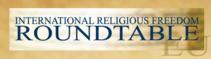 השולחן העגול לחופש דת בינלאומי, אשר יושב בוושינגטון די.סי. ופועל בשיתוף עם חברי קונגרס, מנהיגי דת ושגרירים מרחבי העולם שולח מכתב פתוח לחברי הכנסת בנוגע לחוק נגד כתות