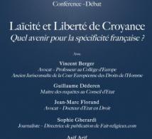 Conférence Laïcité et Liberté de Croyance : quel avenir pour la spécificité française ?